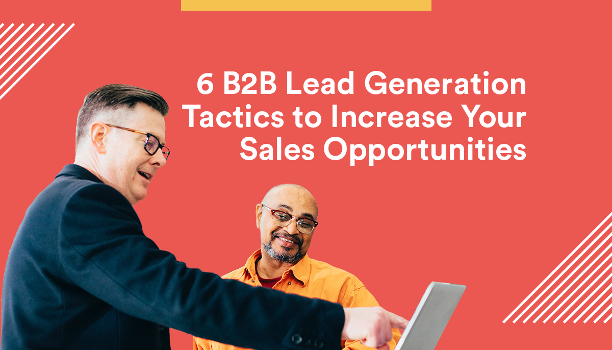 CC_Blog_6-B2B-Lead-Generation--Tactics-to-Increase-Your-Sales-Opportunities
