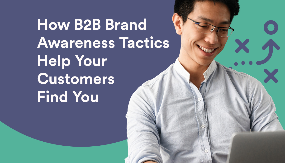 CC_Blog_How-B2B-Brand-Awareness-Tactics-Help-Your--Customers--Find-You