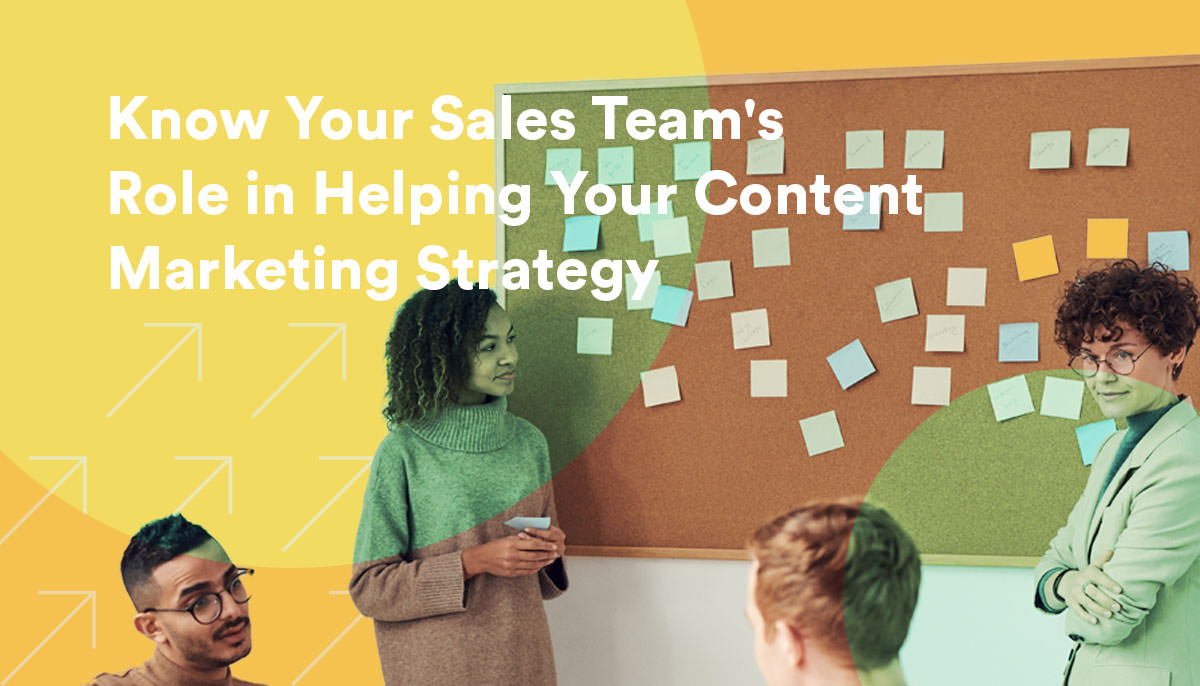 CC_Blog_Know-Your-Sales-Teams-Role-in-Helping-Your-Content-Marketing-Strategy