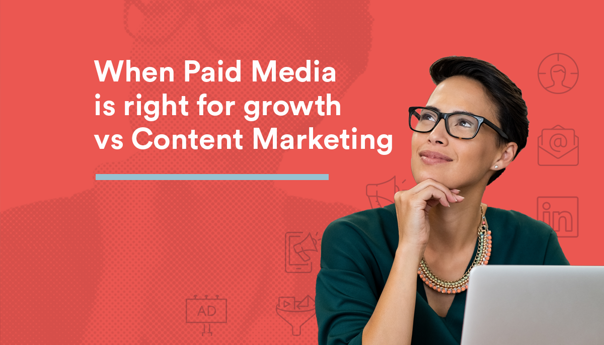 CC_Blog_When-Paid-Media-is-right-for-growth-vs-Content-Marketing-1