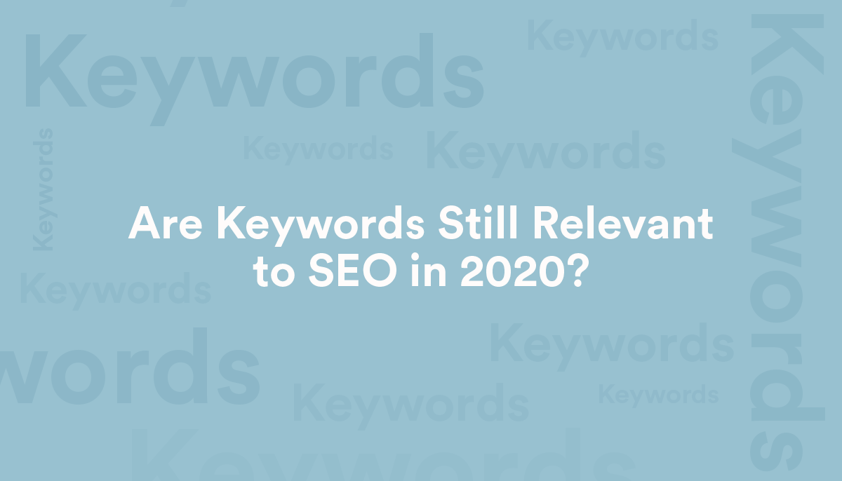 CreativeCave_Blog_Are-Keywords-Still-Relevant-to-SEO-in-2020