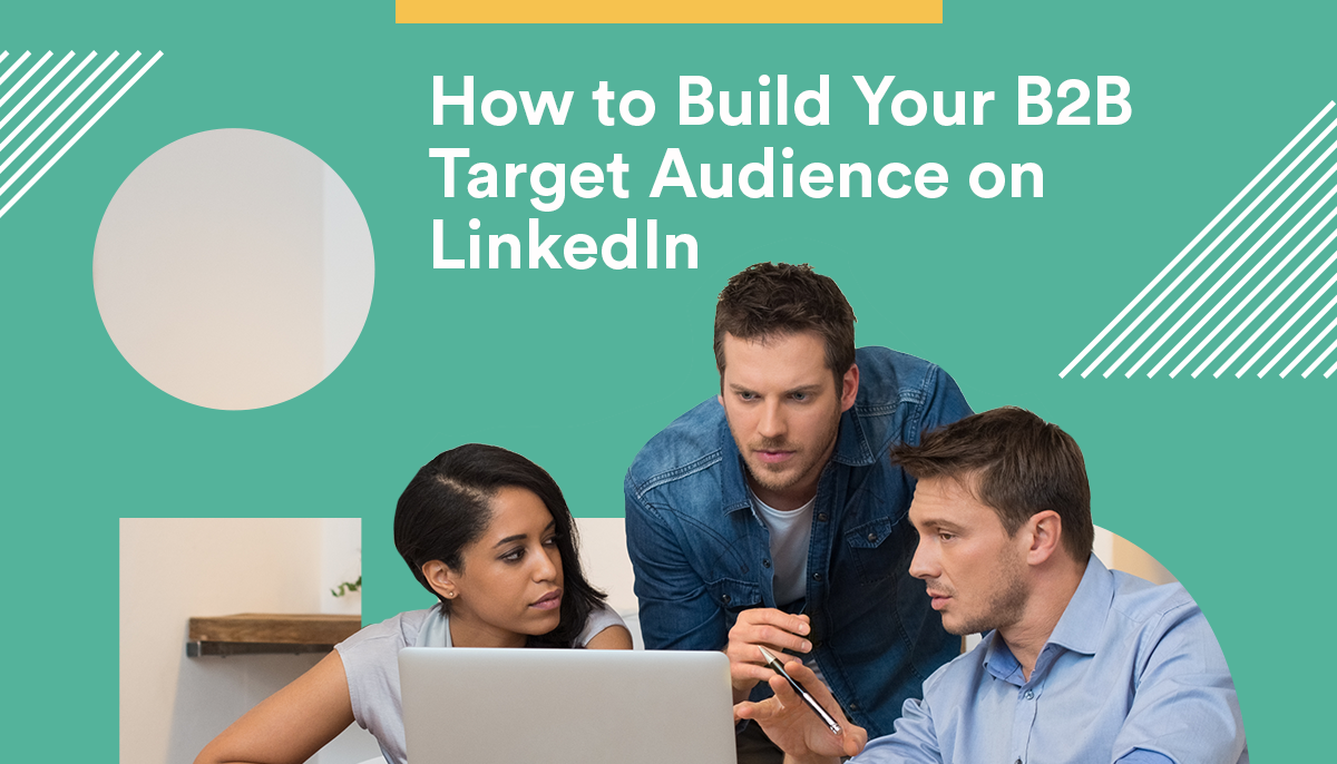 CreativeCave_Blog_How-to-Build-Your-B2B-Target-Audience-on--LinkedIn